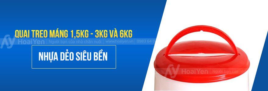 Đối với máng 1,5kg - 3kg và 6kg quai treo được làm bằng nhựa dẻo siêu bền